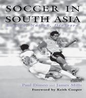 Soccer in South Asia: Empire, Nation, Diaspora