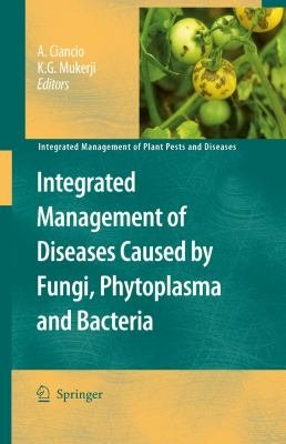 Download Integrated Management of Diseases Caused by Fungi  Phytoplasma and Bacteria Book