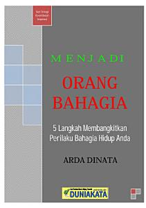 https://play.google.com/store/books/details/Arda_Dinata_MENJADI_ORANG_BAHAGIA?id=GR5eDwAAQBAJ