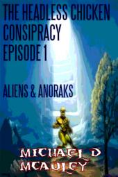 The Headless Chicken Conspiracy Episode 1: Aliens & Anoraks