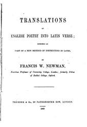Translations of English Poetry into Latin Verse; designed as part of a new method of instructing in Latin