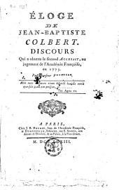 Éloge de Jean-Baptiste Colbert: discours qui a obtenu le second accessit, au jugement de l'Académie françoise, en 1773