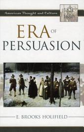 Era of Persuasion: American Thought and Culture, 1521–1680