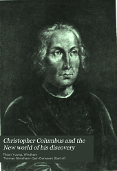 Christopher Columbus and the New World of His Discovery: A Narrative, Volume 2