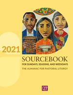 Sourcebook for Sundays, Seasons, and Weekdays 2021