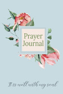 Prayer Journal It Is Well With My Soul