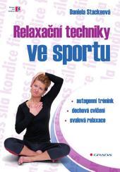Relaxační techniky ve sportu: autogenní trénink - dechová cvičení - svalová relaxace