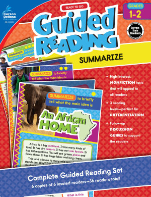 Ready to Go Guided Reading  Summarize  Grades 1   2
