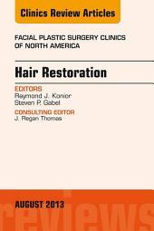 Hair Restoration, An Issue of Facial Plastic Surgery Clinics, E-Book