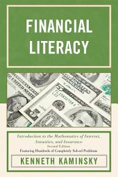 Financial Literacy: Introduction to the Mathematics of Interest, Annuities, and Insurance, Edition 2