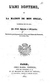 L'Ami Bontems, ou la Maison de mon Oncle, vaudeville en un acte. Par MM. Théaulon et Mélesville