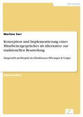 Konzeption und Implementierung eines Mitarbeitergespräches als Alternative zur traditionellen Beurteilung: Dargestellt am Beispiel des Bankhauses Ellwanger & Geiger