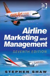 Airline Marketing and Management: Edition 7