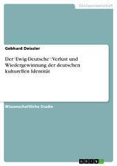 Der 'Ewig-Deutsche': Verlust und Wiedergewinnung der deutschen kulturellen Identität