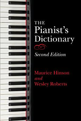 The Pianist s Dictionary  Second Edition PDF