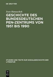 Geschichte des bundesdeutschen PEN-Zentrums von 1951 bis 1990