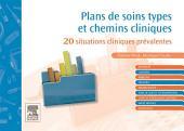 Plans de soins types et chemins cliniques: 20 situations cliniques prévalentes