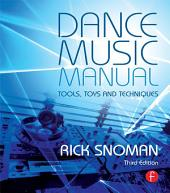 Dance Music Manual: Tools, Toys, and Techniques, Edition 3