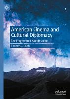 American Cinema and Cultural Diplomacy PDF