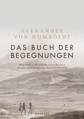 Das Buch der Begegnungen: Menschen – Kulturen – Geschichten aus den Amerikanischen Reisetagebüchern