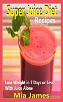 Super Juice Diet Recipes PDF