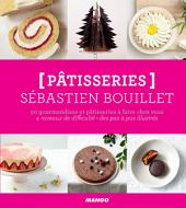 Pâtisseries - 50 gourmandises et pâtisseries à faire chez vous: 4 niveaux de difficulté - des pas à pas illustrés