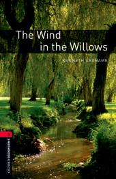 The Wind in the Willows Level 3 Oxford Bookworms Library: Edition 3