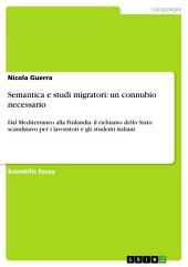 Semantica e studi migratori: un connubio necessario: Dal Mediterraneo alla Finlandia: il richiamo dello Stato scandinavo per i lavoratori e gli studenti italiani