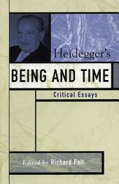 Heidegger's Being and Time: Critical Essays