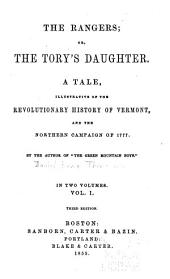 The Rangers; Or, The Tory's Daughter: A Tale, Illustrative of the Revolutionary History of Vermont, and the Northern Campaign of 1777