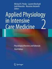 Applied Physiology in Intensive Care Medicine 2: Physiological Reviews and Editorials, Edition 3