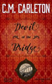 Devil at the Bridge: Canton County Chronicles Mysteries Book 2