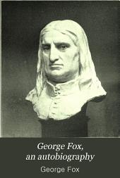 George Fox, an Autobiography: Volume 2