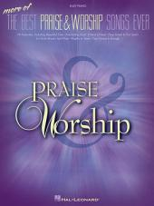More of the Best Praise & Worship Songs Ever (Songbook)