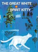 The Great White Spirit Kitty