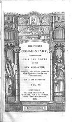 The Pocket Commentary; Consisting of Critical Notes on the Old Testament (New Testament), Original, and Selected from the Most Celebrated Critics and Commentators