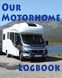 Our Motorhome Logbook