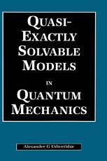 Quasi Exactly Solvable Models in Quantum Mechanics PDF