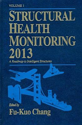 Structural Health Monitoring 2013: A Roadmap to Intelligent Structures