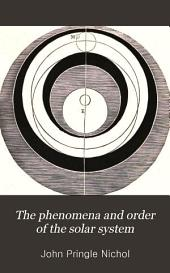 The Phenomena and Order of the Solar System