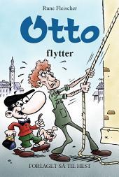 Otto #7: Otto flytter