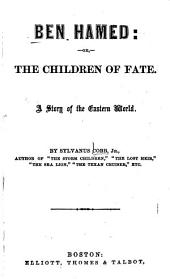 Ben Hamed: Or, The Children of Fate: A Story of the Eastern World