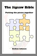 The Jigsaw Bible  Putting the Pieces Together PDF