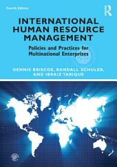 International Human Resource Management: Policies and Practices for Multinational Enterprises, Edition 4