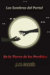 Las Sombras del Portal: En la Tierra de los Perdidos