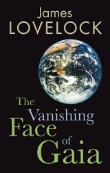 The Vanishing Face Of Gaia Book PDF