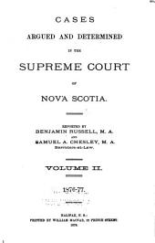 The Nova Scotia Reports ...: Containing Reports of Cases Argued and Determined in the Supreme Court of Nova Scotia, Volume 11