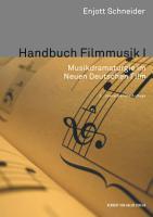 Handbuch Filmmusik I  Musikdramaturgie im Neuen Deutschen Film PDF