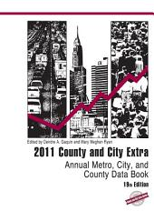 County and City Extra 2011: Annual Metro, City, and County Data Book, Edition 19