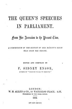 The Queen s Speeches in Parliament  from Her Accession to the Present Time PDF
